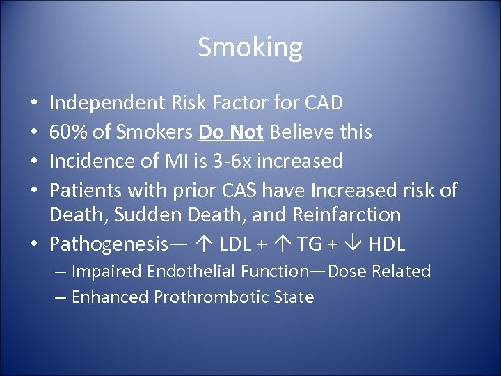 Smoking Independent Risk Factor for CAD 60% of Smokers Do Not Believe this Incidence