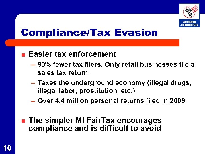 Compliance/Tax Evasion Easier tax enforcement – 90% fewer tax filers. Only retail businesses file