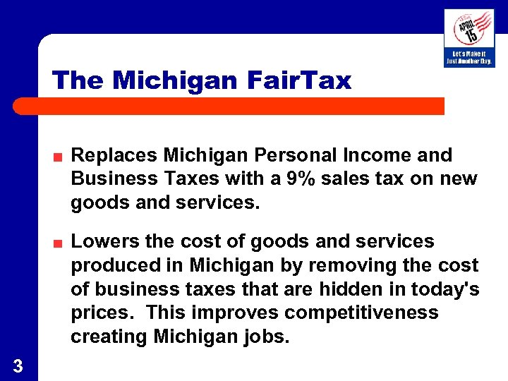 The Michigan Fair. Tax Replaces Michigan Personal Income and Business Taxes with a 9%