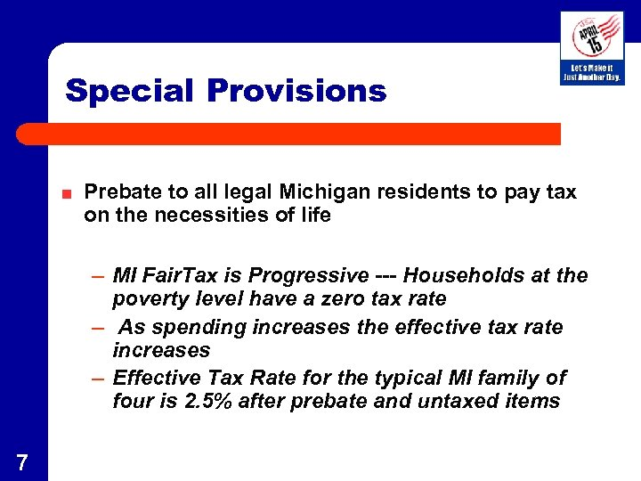 Special Provisions Prebate to all legal Michigan residents to pay tax on the necessities