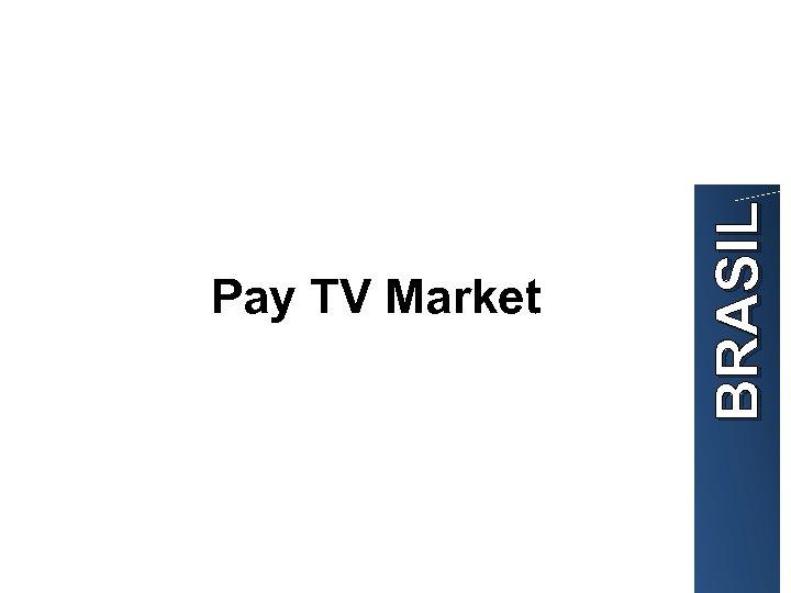 BRASIL Pay TV Market