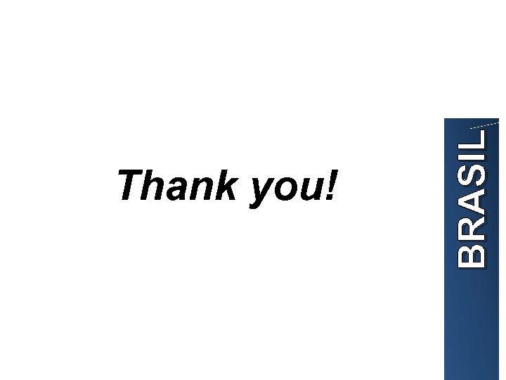 BRASIL Thank you!