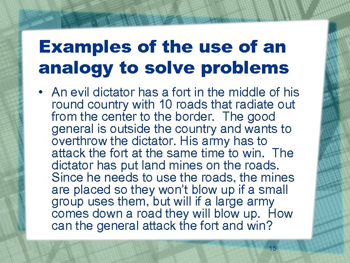 Examples of the use of an analogy to solve problems • An evil dictator