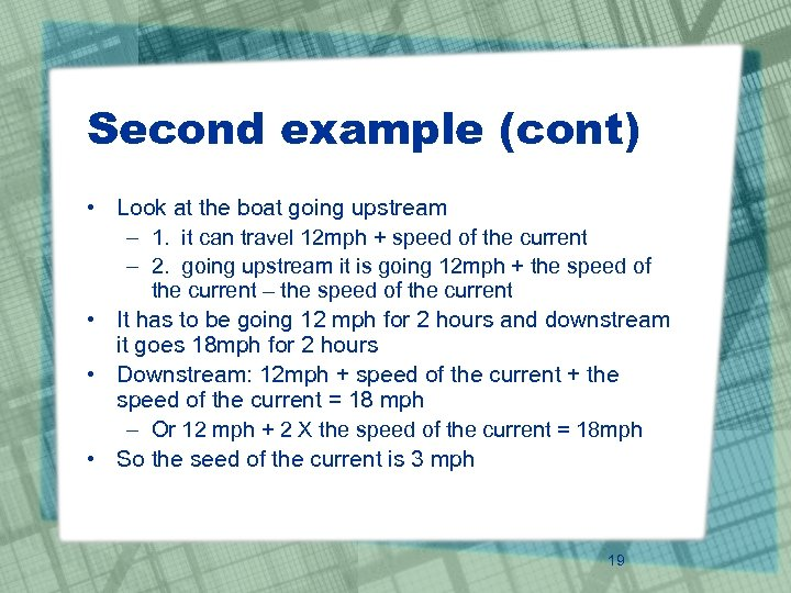 Second example (cont) • Look at the boat going upstream – 1. it can