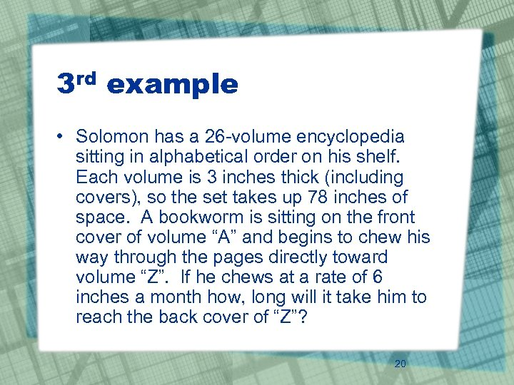 3 rd example • Solomon has a 26 -volume encyclopedia sitting in alphabetical order