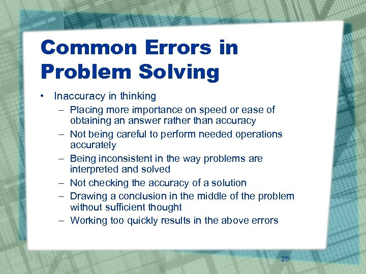Common Errors in Problem Solving • Inaccuracy in thinking – Placing more importance on