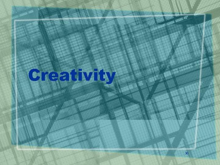 Creativity 30