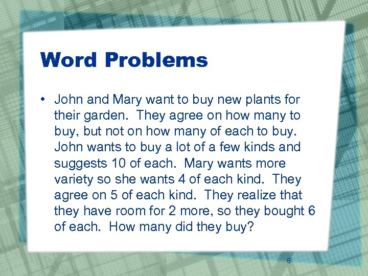 Word Problems • John and Mary want to buy new plants for their garden.