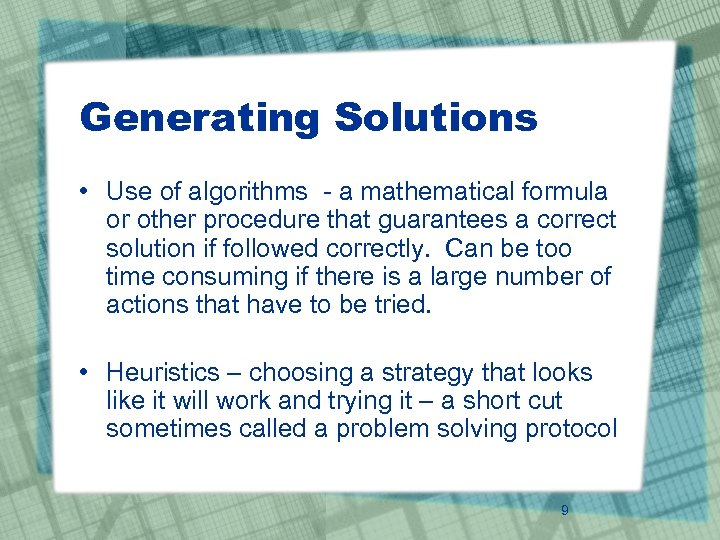 Generating Solutions • Use of algorithms - a mathematical formula or other procedure that