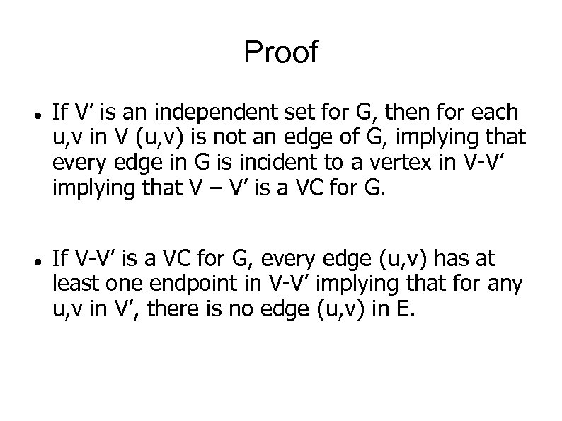 Proof If V' is an independent set for G, then for each u, v