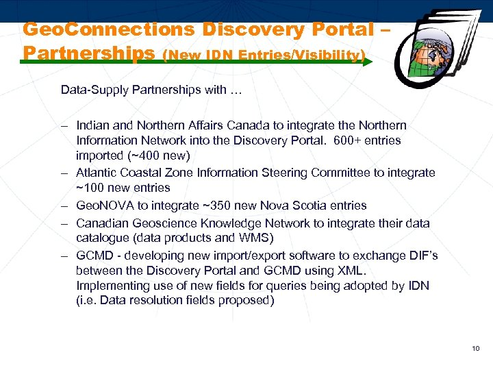 Geo. Connections Discovery Portal – Partnerships (New IDN Entries/Visibility) Data-Supply Partnerships with … –