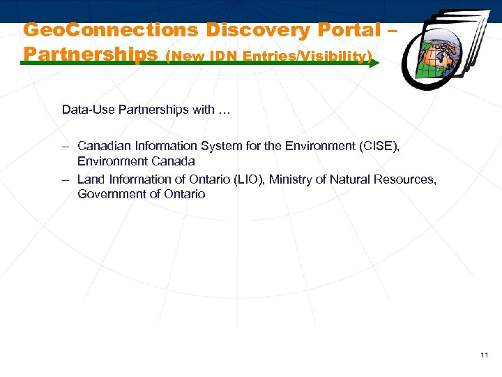 Geo. Connections Discovery Portal – Partnerships (New IDN Entries/Visibility) Data-Use Partnerships with … –