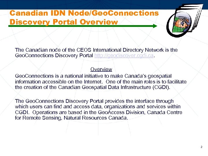 Canadian IDN Node/Geo. Connections Discovery Portal Overview The Canadian node of the CEOS International