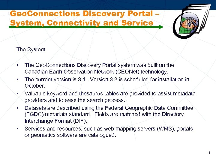 Geo. Connections Discovery Portal – System, Connectivity and Service The System • • •
