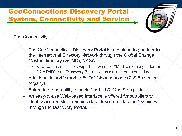 Geo. Connections Discovery Portal – System, Connectivity and Service The Connectivity – The Geo.