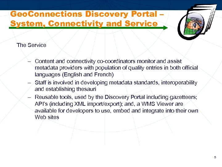 Geo. Connections Discovery Portal – System, Connectivity and Service The Service – Content and