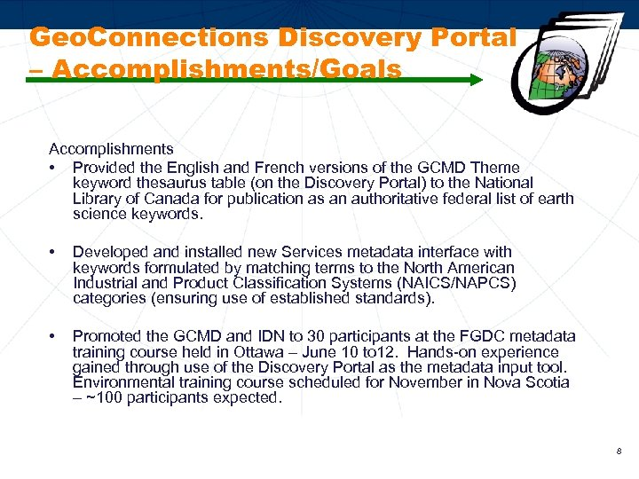 Geo. Connections Discovery Portal – Accomplishments/Goals Accomplishments • Provided the English and French versions