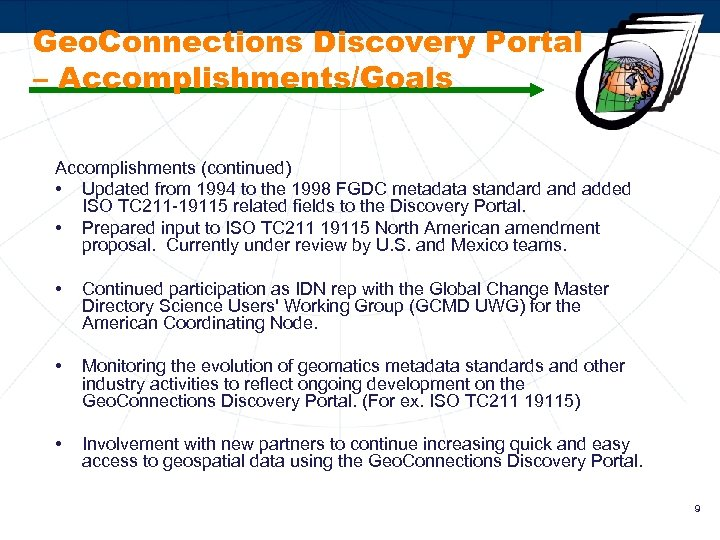 Geo. Connections Discovery Portal – Accomplishments/Goals Accomplishments (continued) • Updated from 1994 to the