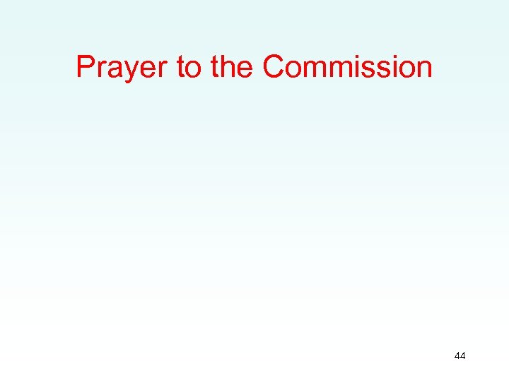 Prayer to the Commission 44