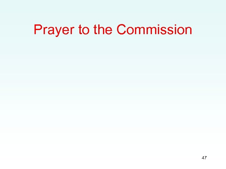 Prayer to the Commission 47