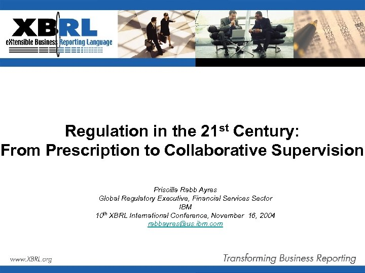Regulation in the 21 st Century: From Prescription to Collaborative Supervision Priscilla Rabb Ayres