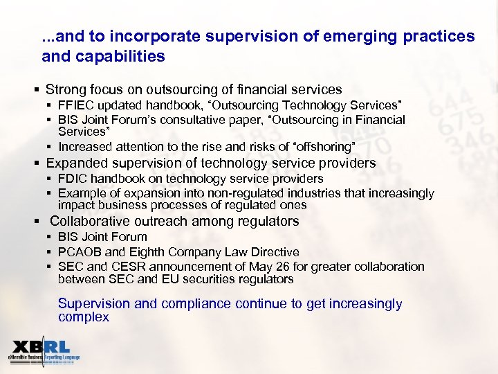 …and to incorporate supervision of emerging practices and capabilities § Strong focus on outsourcing