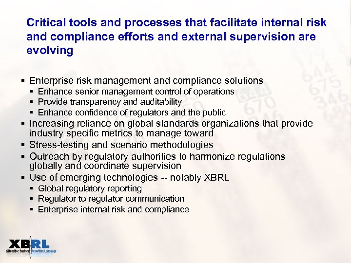 Critical tools and processes that facilitate internal risk and compliance efforts and external supervision