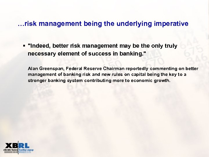 …risk management being the underlying imperative §