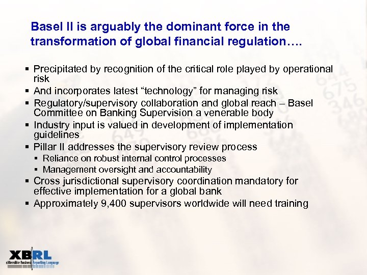 Basel II is arguably the dominant force in the transformation of global financial regulation….