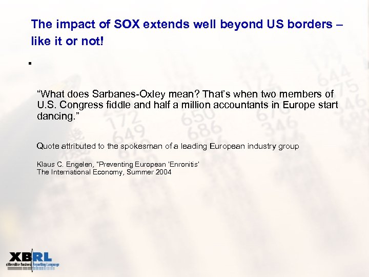 The impact of SOX extends well beyond US borders – like it or not!
