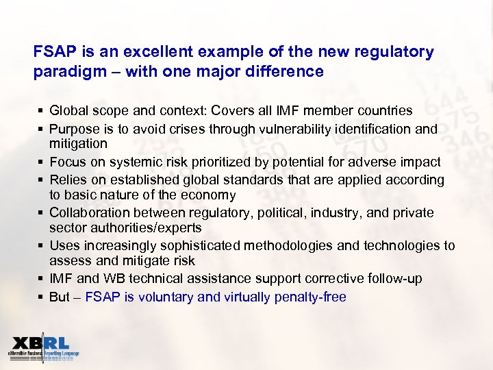 FSAP is an excellent example of the new regulatory paradigm – with one major