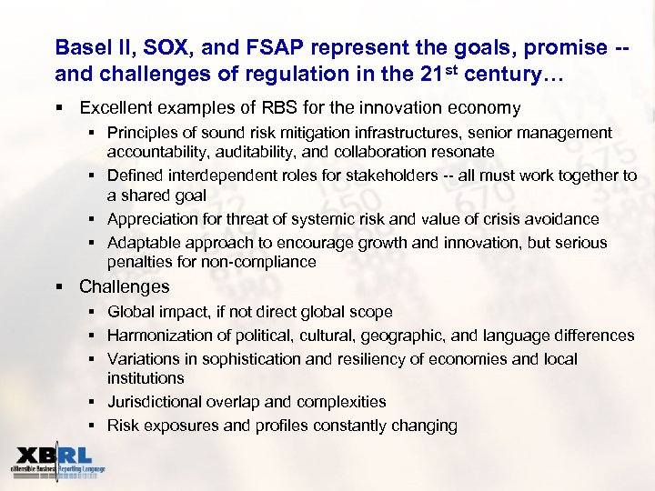 Basel II, SOX, and FSAP represent the goals, promise -and challenges of regulation in
