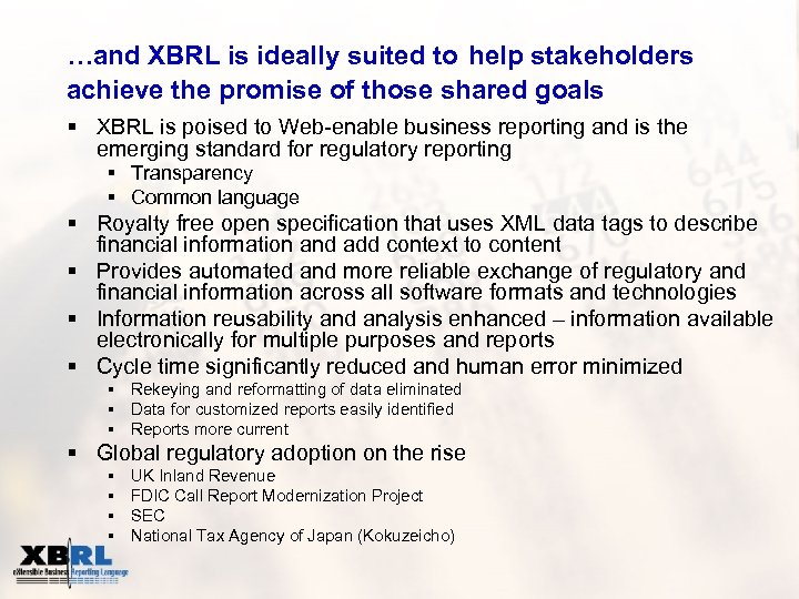 …and XBRL is ideally suited to help stakeholders achieve the promise of those shared