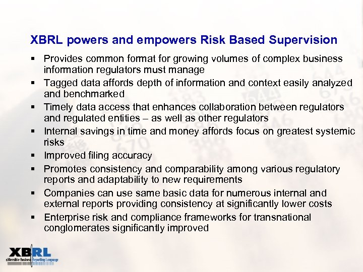 XBRL powers and empowers Risk Based Supervision § Provides common format for growing volumes