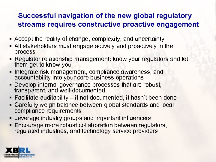 Successful navigation of the new global regulatory streams requires constructive proactive engagement § Accept