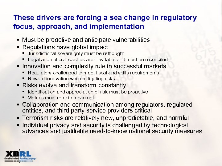 These drivers are forcing a sea change in regulatory focus, approach, and implementation §