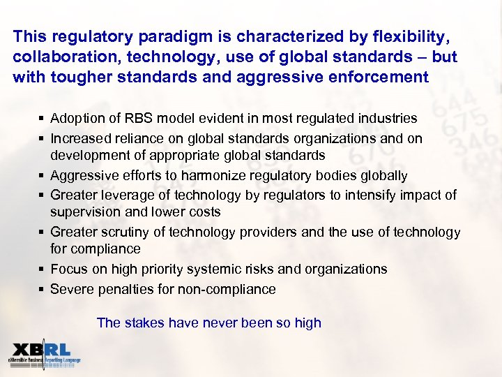 This regulatory paradigm is characterized by flexibility, collaboration, technology, use of global standards –