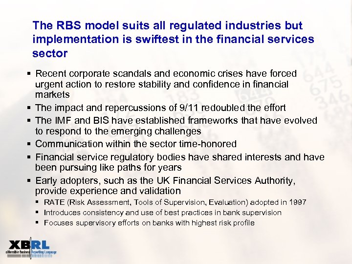 The RBS model suits all regulated industries but implementation is swiftest in the financial