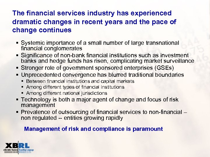 The financial services industry has experienced dramatic changes in recent years and the pace
