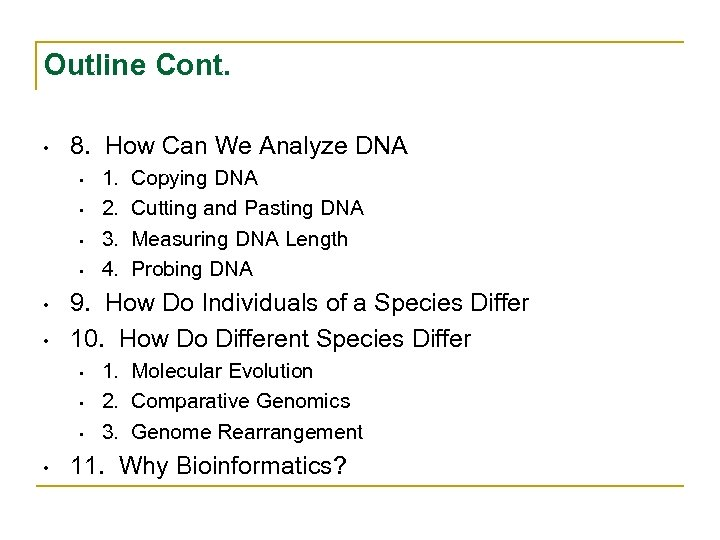 Outline Cont. • 8. How Can We Analyze DNA • • • Copying DNA