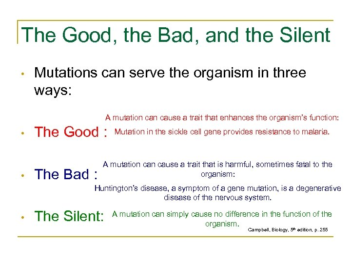 The Good, the Bad, and the Silent • Mutations can serve the organism in