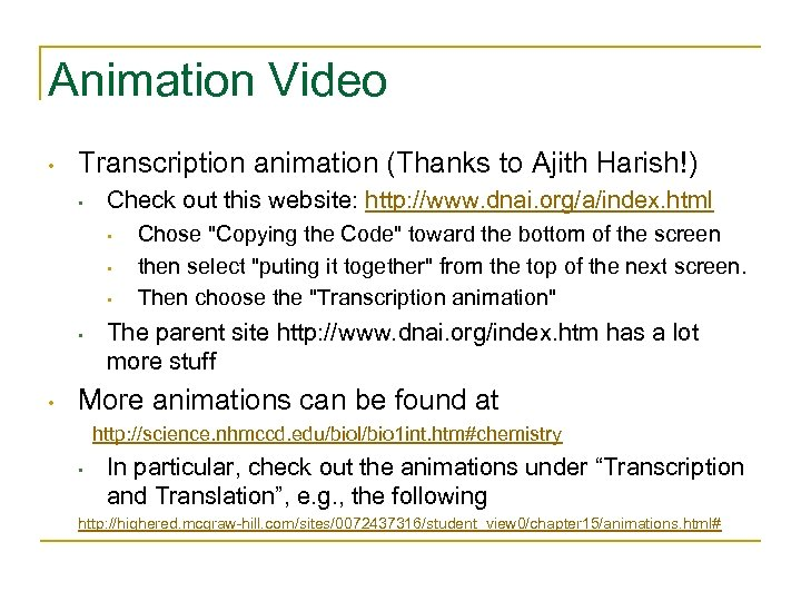 Animation Video • Transcription animation (Thanks to Ajith Harish!) • Check out this website:
