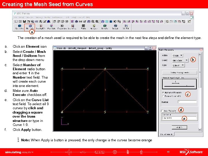 Creating the Mesh Seed from Curves a The creation of a mesh seed is