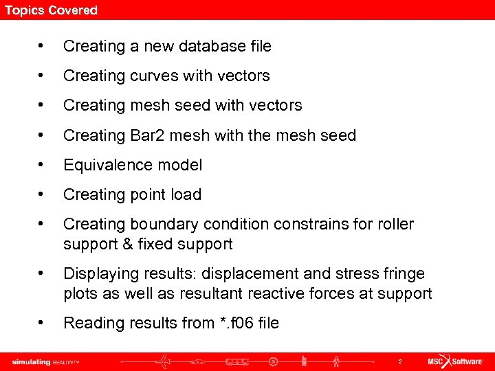 Topics Covered • Creating a new database file • Creating curves with vectors •