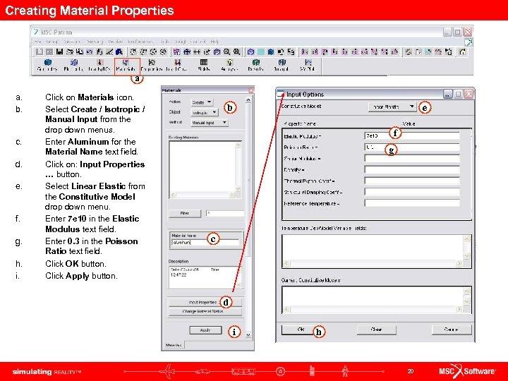 Creating Material Properties a a. b. c. d. e. f. g. h. i. Click