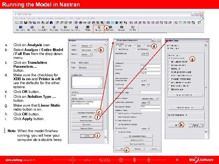 Running the Model in Nastran a a. b. c. d. e. f. g. h.