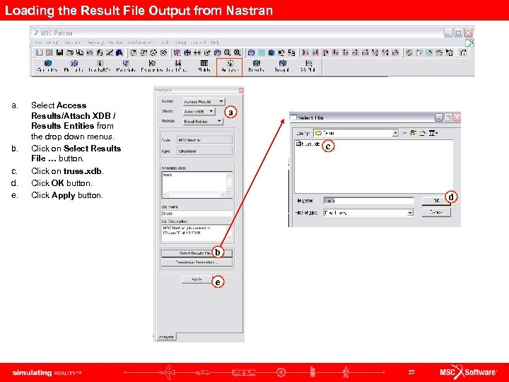 Loading the Result File Output from Nastran a. b. c. d. e. Select Access
