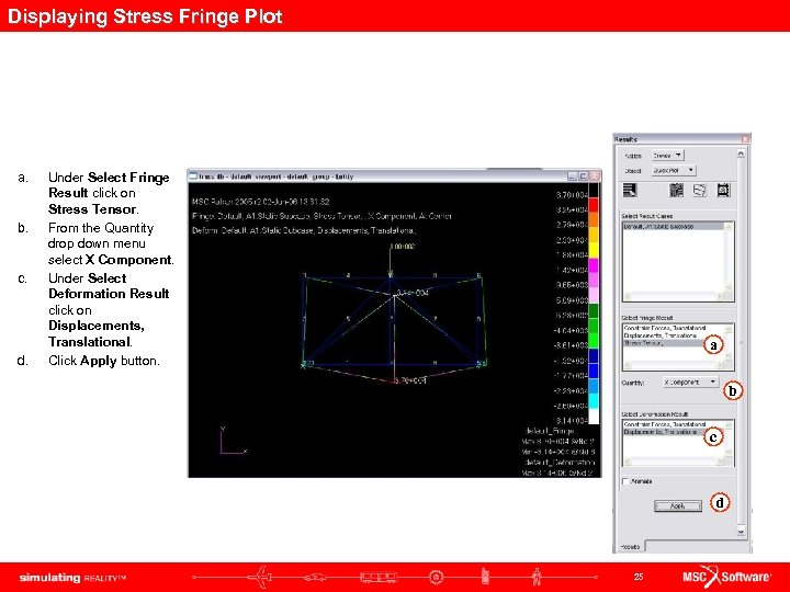 Displaying Stress Fringe Plot a. b. c. d. Under Select Fringe Result click on