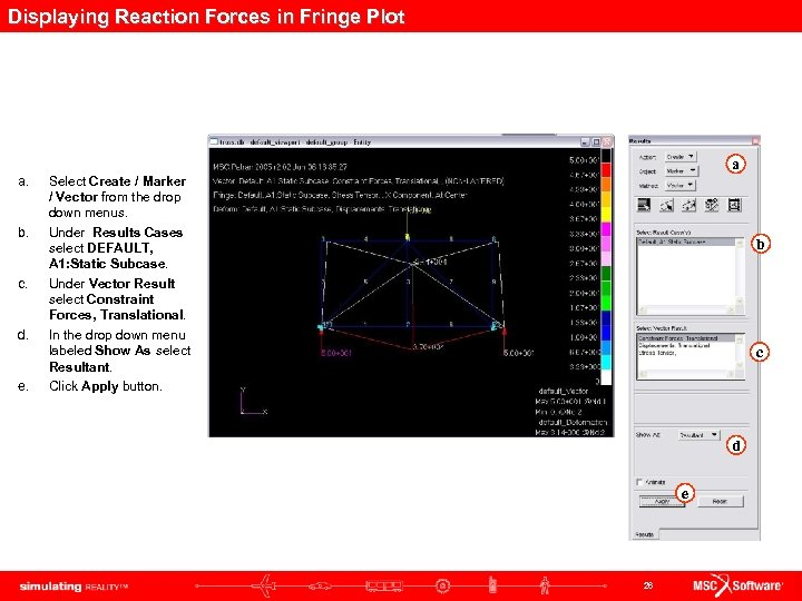 Displaying Reaction Forces in Fringe Plot a. b. c. d. e. a Select Create