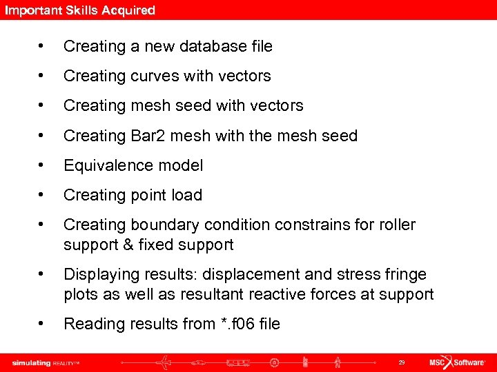 Important Skills Acquired • Creating a new database file • Creating curves with vectors